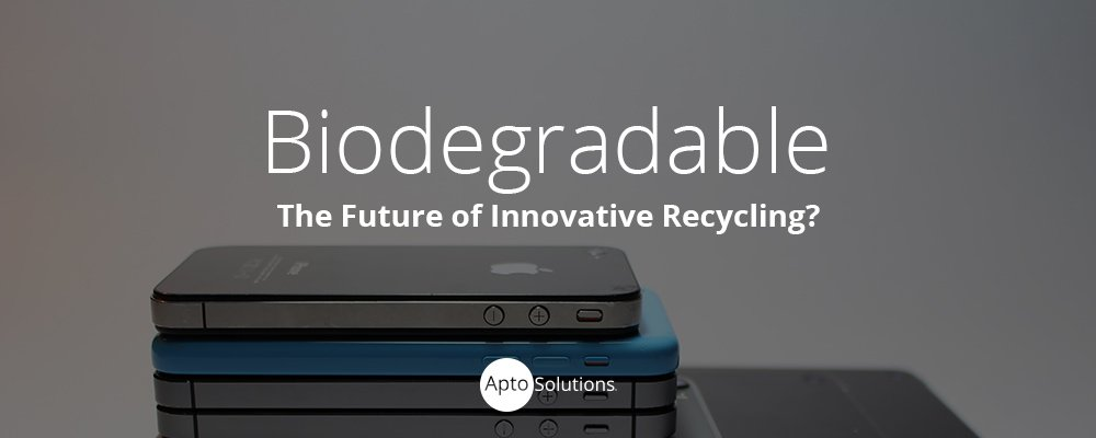 Is Biodegradable the Next Step in Innovative Recycling?