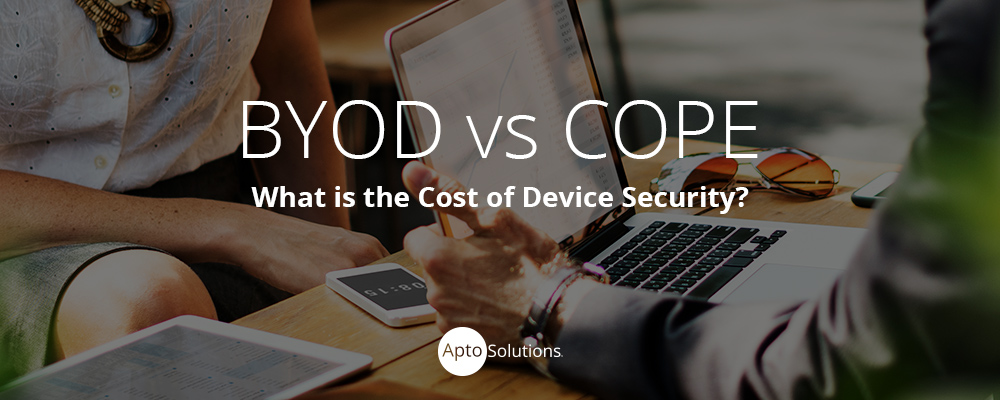 BYOD vs. COPE: What is the Actual Cost of Device Security?
