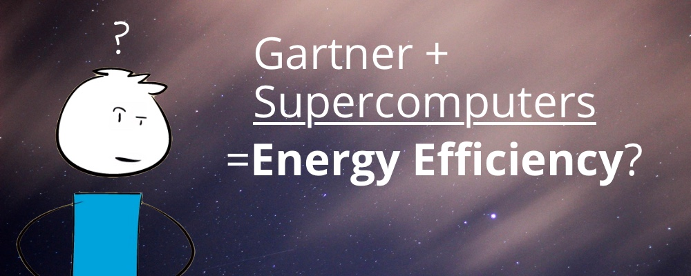 What Gartner and Supercomputers Teach us About Energy Efficiency
