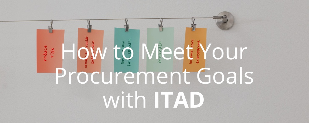 How to Meet Your Procurement Goals with ITAD