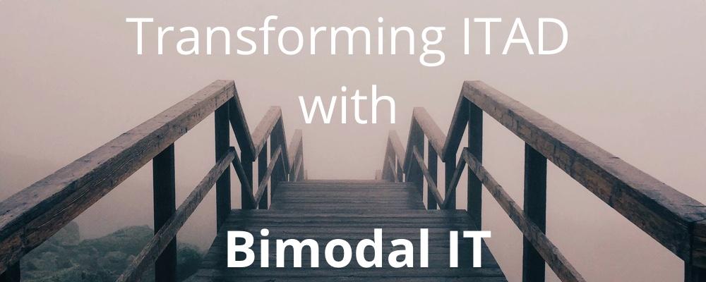 Transforming ITAD with Bimodal IT