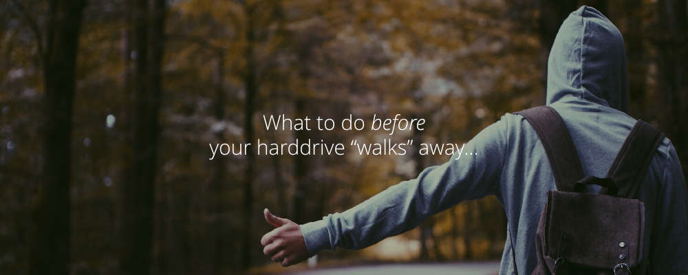 "What to do Before your Hard-drive ""Walks"" Away"